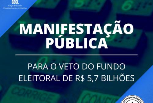 MANIFESTAÇÃO PÚBLICA: PARA O VETO DO FUNDO ELEITORAL DE R$ 5,7 BILHÕES